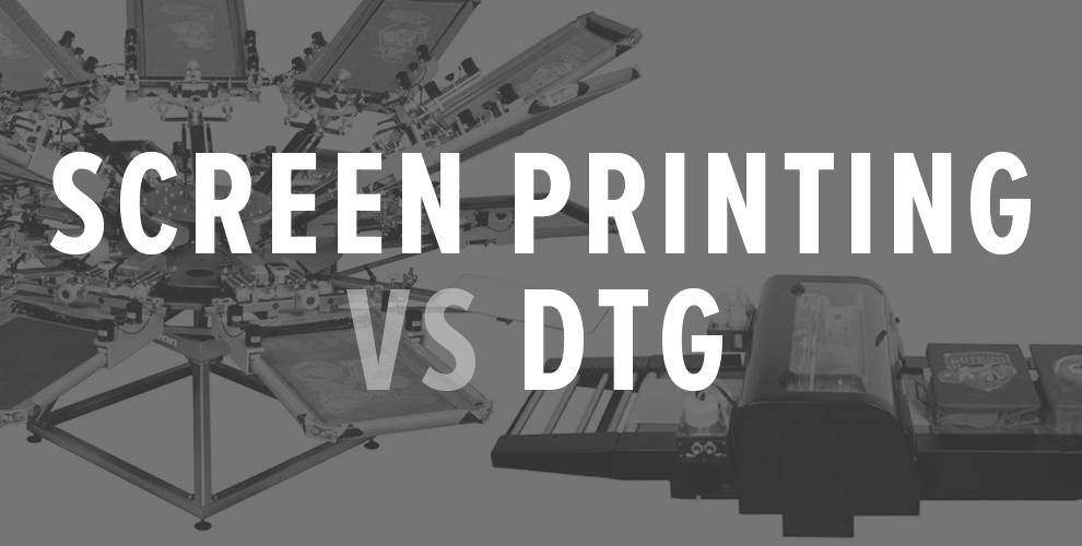 Screen printing vs dtg