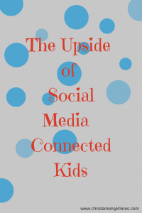 The Upside of Social Media  and Kids (3)