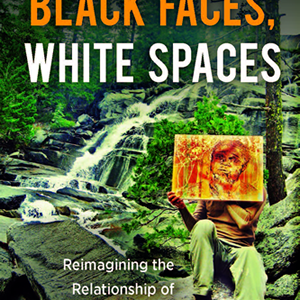 Black Radical Thought on Environmentalism and Race with Carolyn Finney
