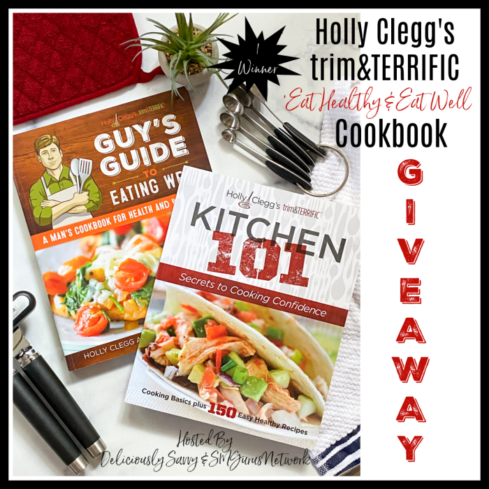 Holly Clegg's trim&TERRIFIC Eat Healthy & Eat Well Cookbook Giveaway