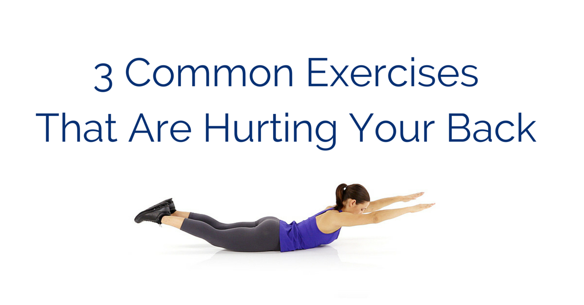 The 3 Common Exercises That Lead to Back Pain