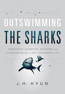 Outswimming-the-Sharks, J.H. Hyun, motivational book, inspiring quotes