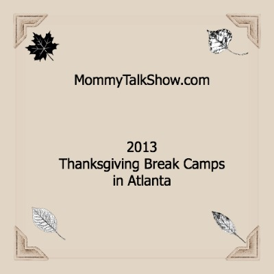2013 Thanksgiving Break Camps in Atlanta