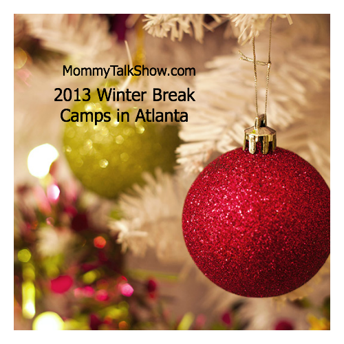 2013 Winter Break Camps in Atlanta ~ MommyTalkShow.com
