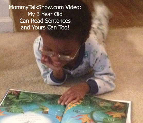 VIDEO: My 3 Year Old Can Read Sentences and Yours Can Too ~ MommyTalkShow.com
