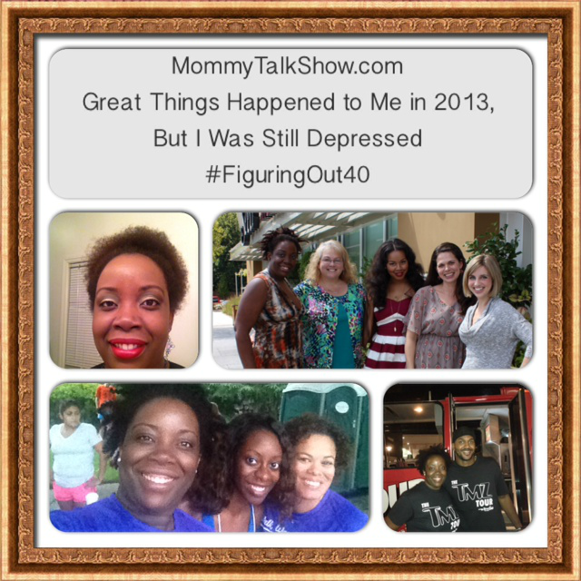 Great Things Happened to Me in 2013, But I Was Still Depressed #FiguringOut40