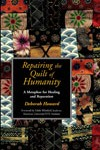 Repairing the Quilt of Humanity: A Metaphor for Healing and Reparation