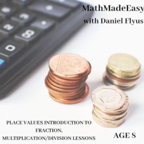 Place values, introduction to fractions, multiplication/division lessons