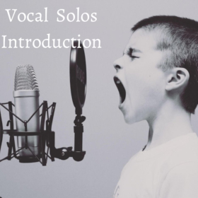 VOCAL SOLOS INTRODUCTION
