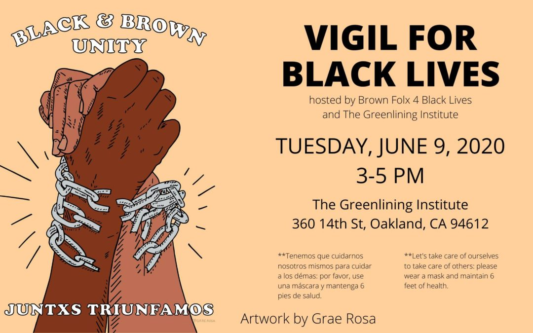 Vigil for Black Lives | Tuesday June 9, 3-5PM Downtown Oakland