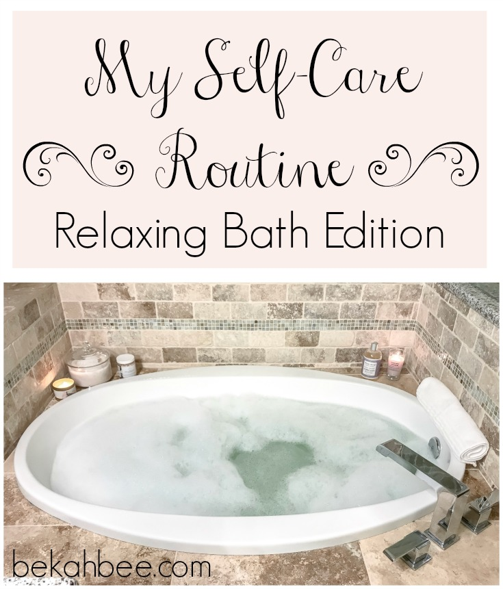 my self care routine relaxing bath edition