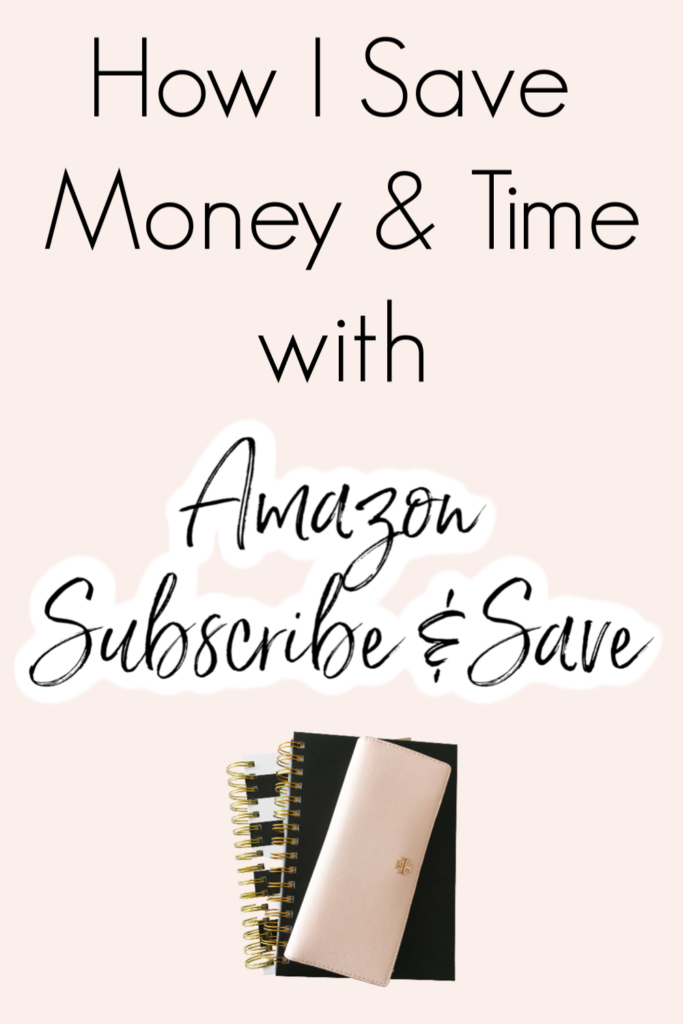 How I Save Money & Time with Amazon Subscribe & Save
