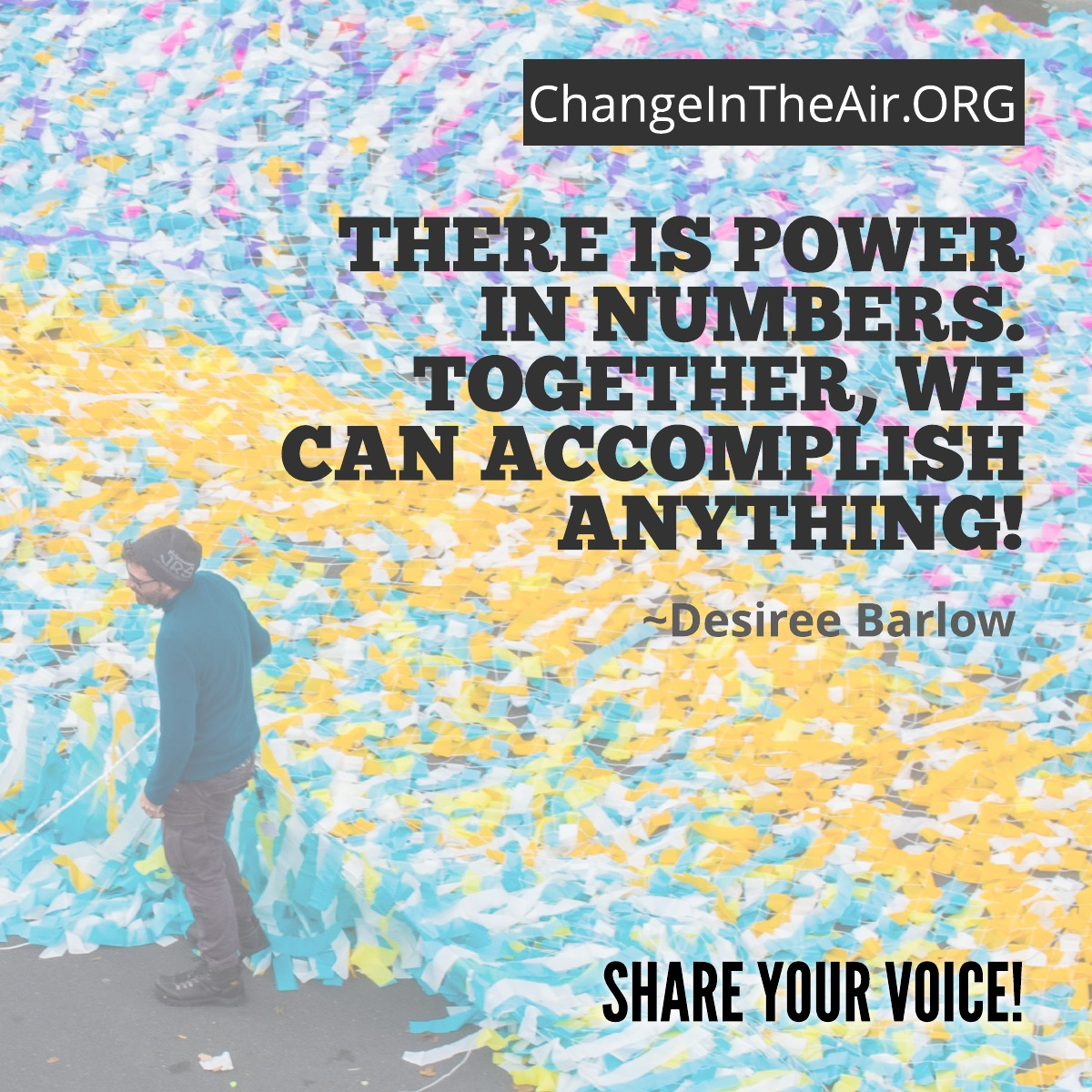 Change in the Air message. There is power in numbers. Together, we can accomplish anything!