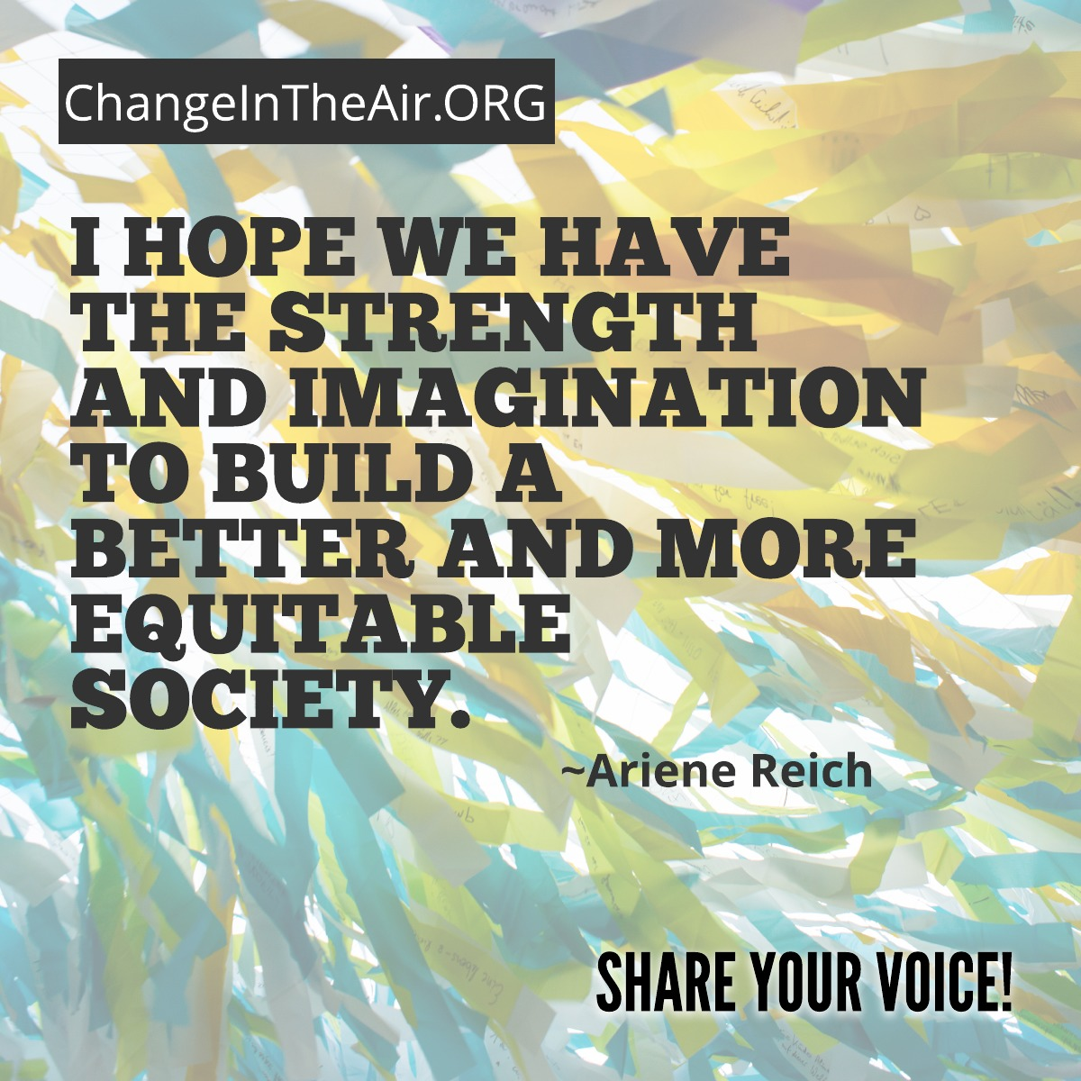 Change in the Air message. I hope we have the strength to build a better and more equitable society.