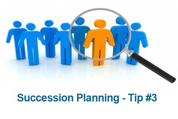 Succession Planning – Tip #3