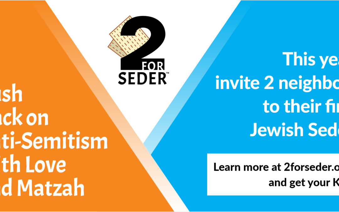 Welcome to 2 for Seder 2020!
