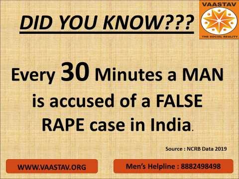 Every half an hour a man is accused of false rape case.