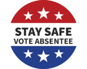 Stay safe! Vote absentee!