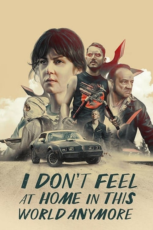 """Poster for the movie """"I Don't Feel at Home in This World Anymore"""""""