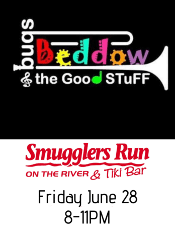 Bugs Beddow & the Good Stuff @ Smugglers Run on the River & Tiki Bar