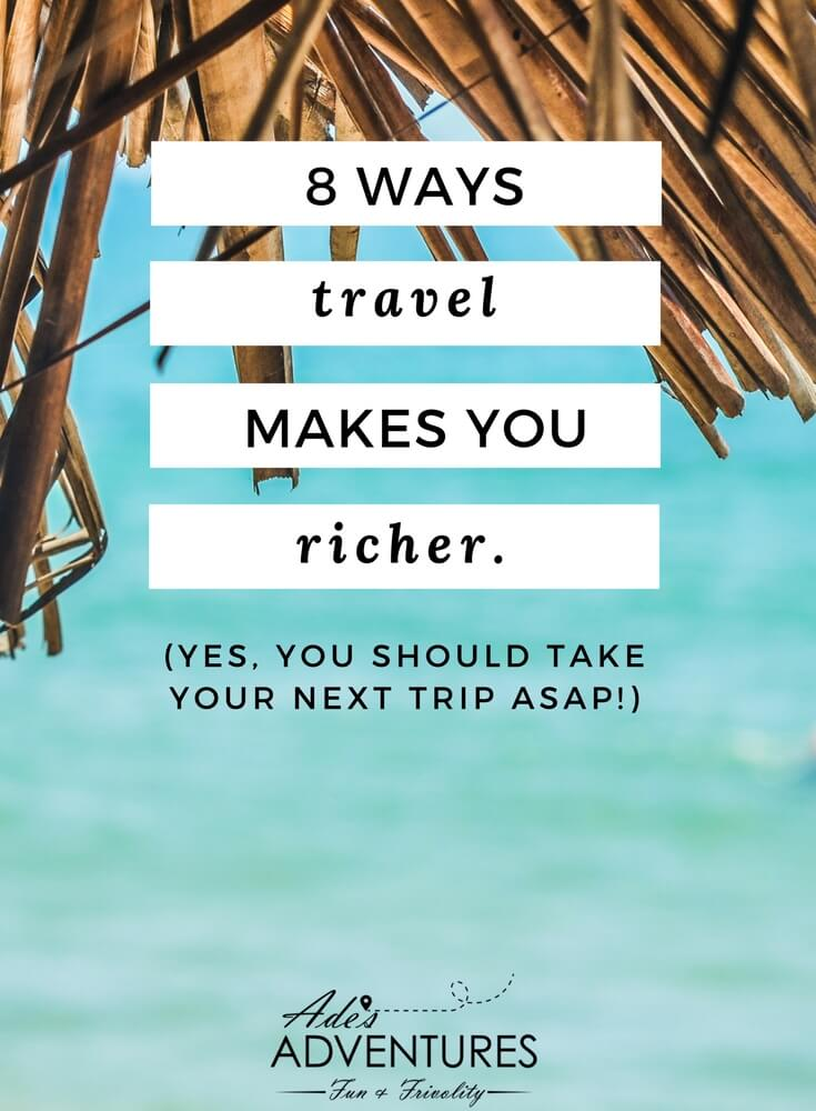 8 ways travel makes you richer feature photo