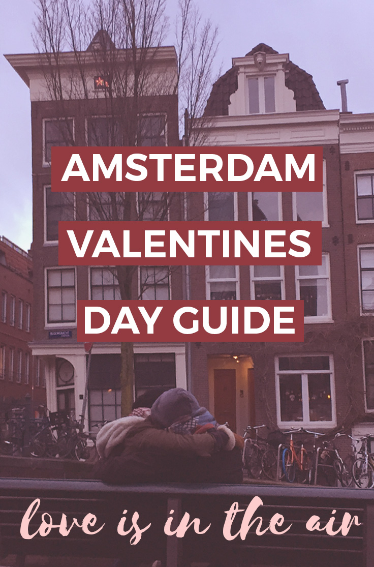 AMSTERDAM VALENTINES DAY GUIDE - Romantic Things To Do in Amsterdam for Valentines Day