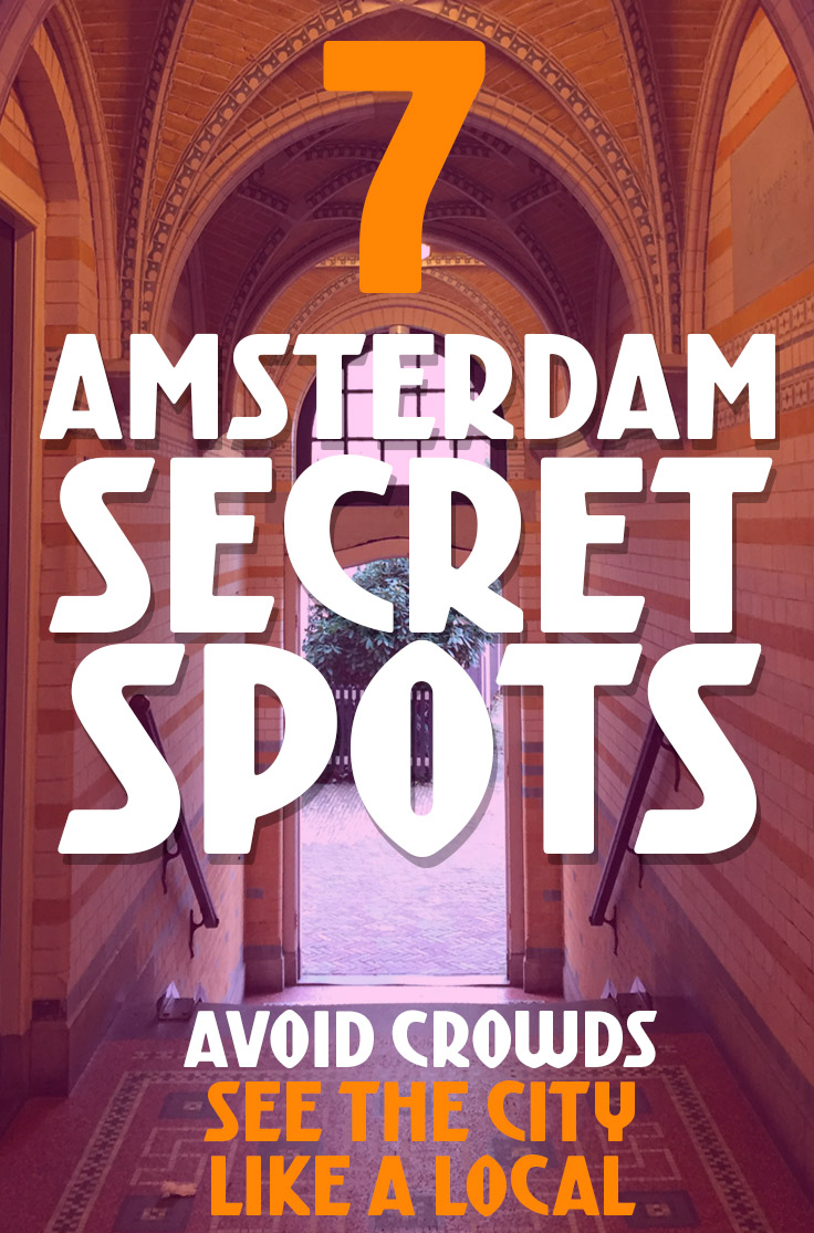 7 SECRET SPOTS IN AMSTERDAM - Avoid crowds and see the city like a local, try these alternative sights