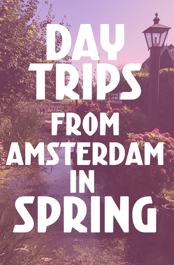 10 Day Trips from Amsterdam in Spring
