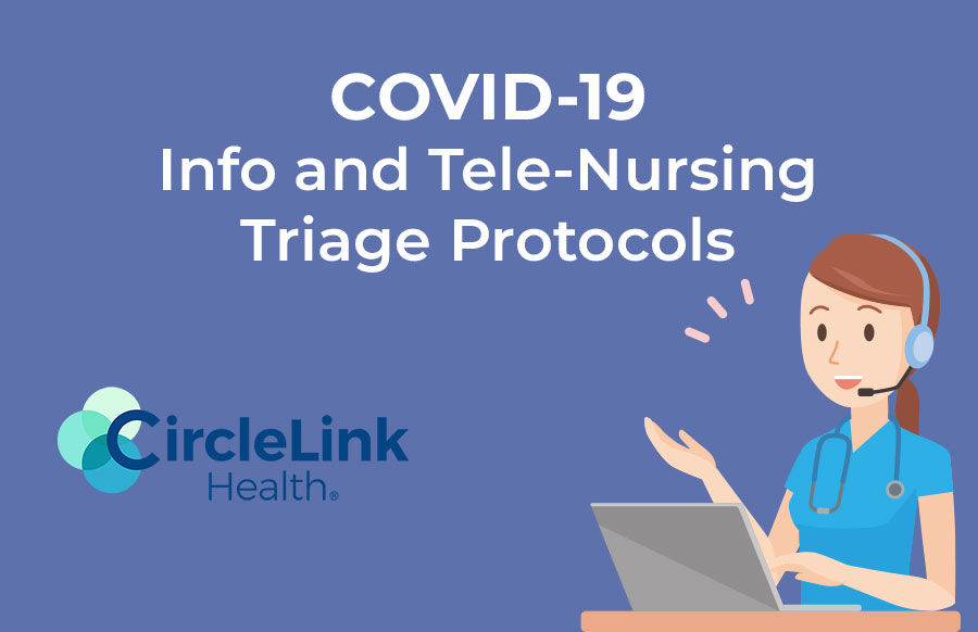 COVID-19 Info and Tele-Nursing Triage Protocols