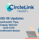 COVID-19 Update: Telehealth Tips, Copay Waiver and CCM Enrollment Boost