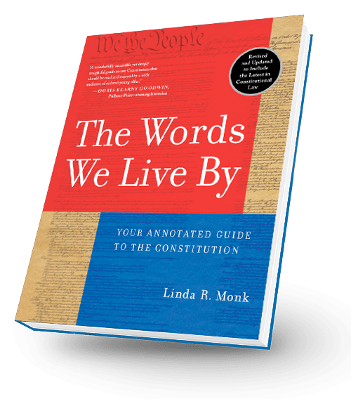 The Words We Live By - Your Annotated Guide to the Constitution