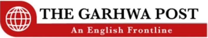 THE GARHWA POST