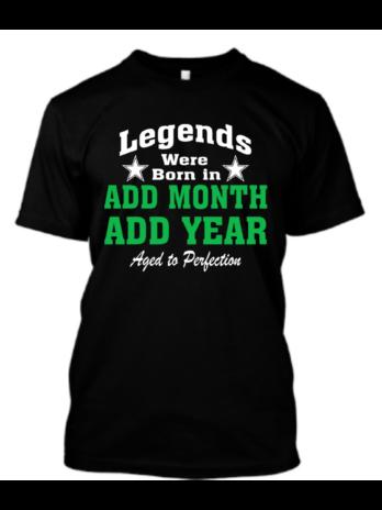 Legends Were Born In Month Year