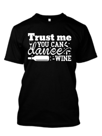 Trust Me You Can Dance Wine