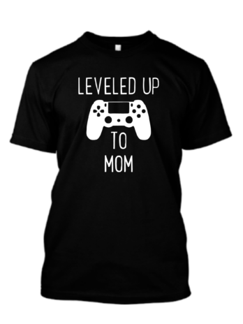 Leveled Up To Mom
