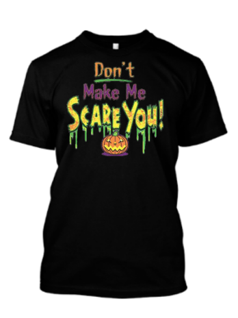 Don't Make Me Scare You