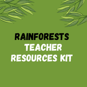 Rainforest Teacher Resources Kit