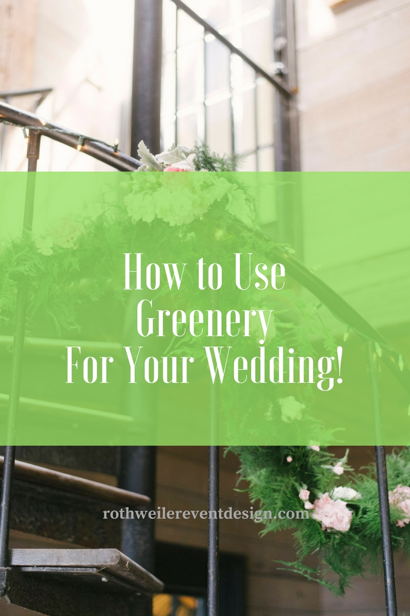 How to Use Greenery for your wedding day!
