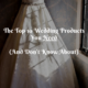 We put together the 10 top wedding products you NEED but probably never heard of right here in this blog! Click through for more!