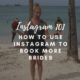 Blog for wedding professionals about how to use instagram to book more brides