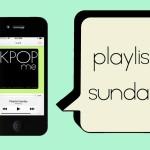 KPOPme Playlist Sunday