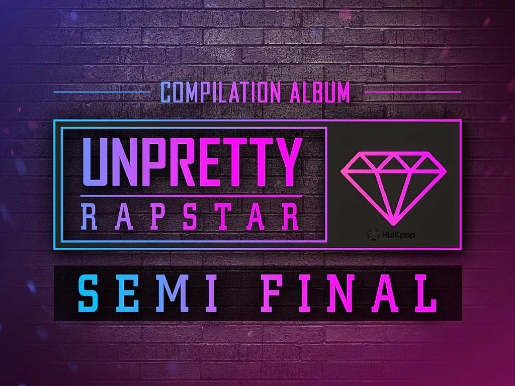 Unpretty Rapstar Semi Final