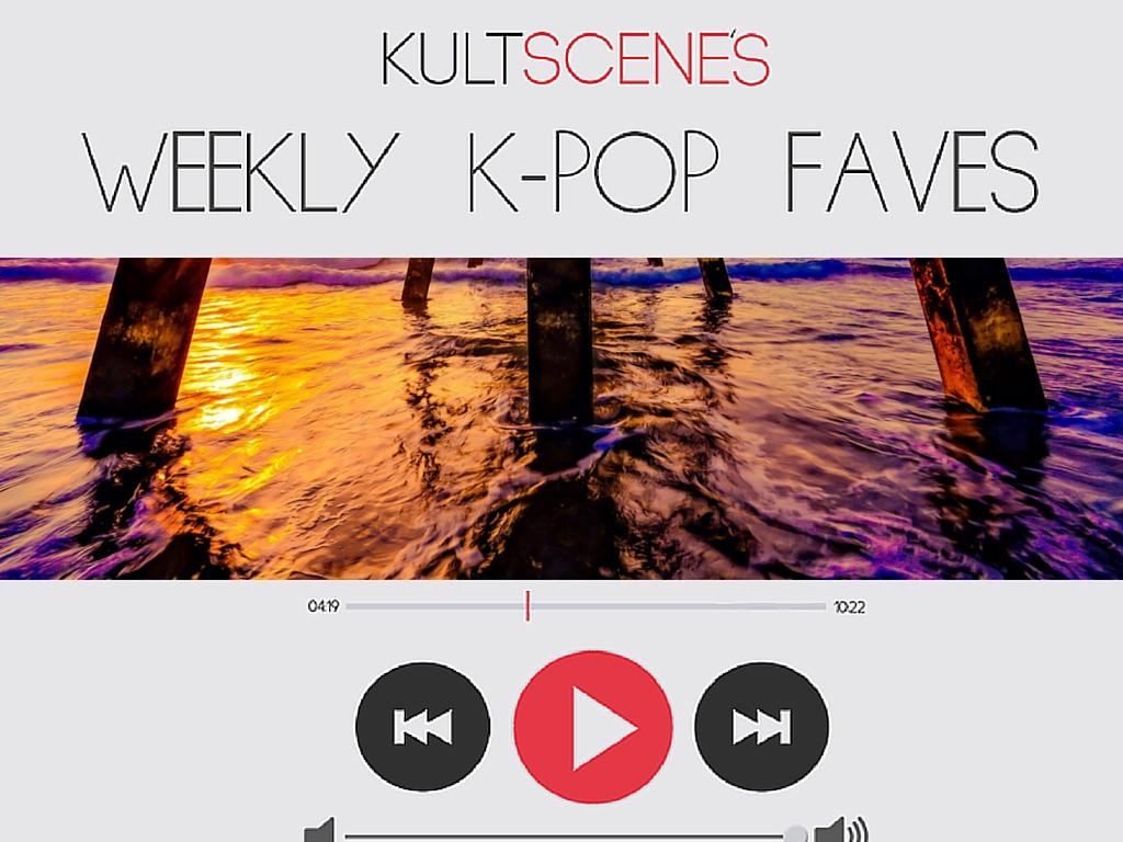 Weekly K-pop faves