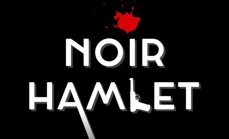 Arts This Week: … 'Noir Hamlet' …