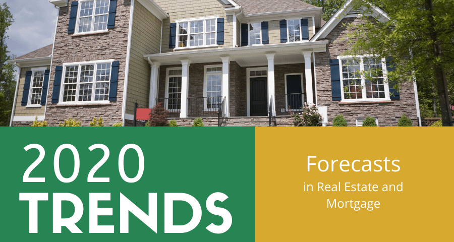 2020 Forecasts in Real Estate and Mortgage