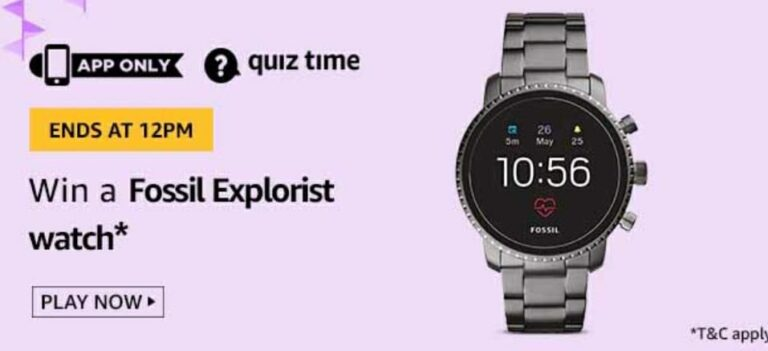 Amazon Quiz Answers 23 May 2020 – Win Fossil Explorist Watch