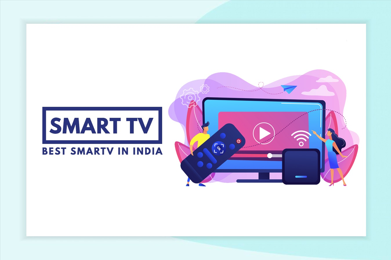 Best Smart TVs In India (April 2020) – LED TV Buying Guide & Reviews