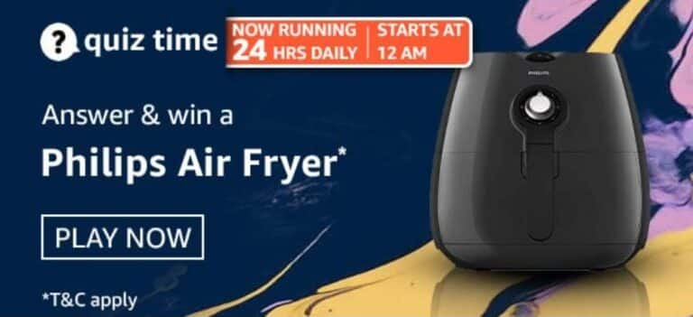 Amazon Quiz Answers 26 February 2021- Win Philips Air Fryer