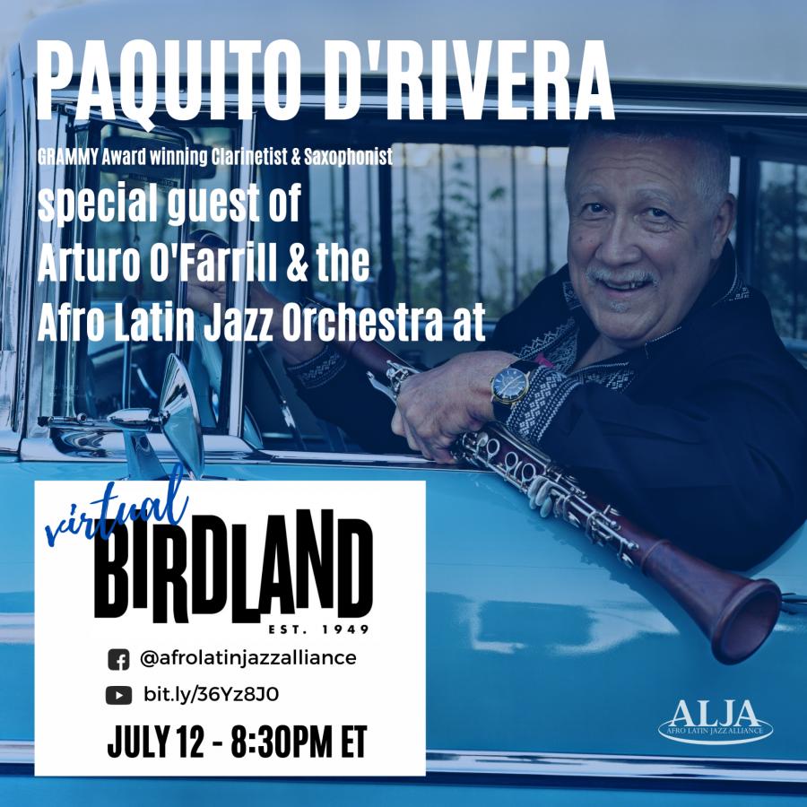 Virtual Birdland's Sunday NightPaquito D'Rivera + Arturo O'Farrill + the Afro Latin Jazz OrchestraSunday, July 12  • 8:30 pm EST