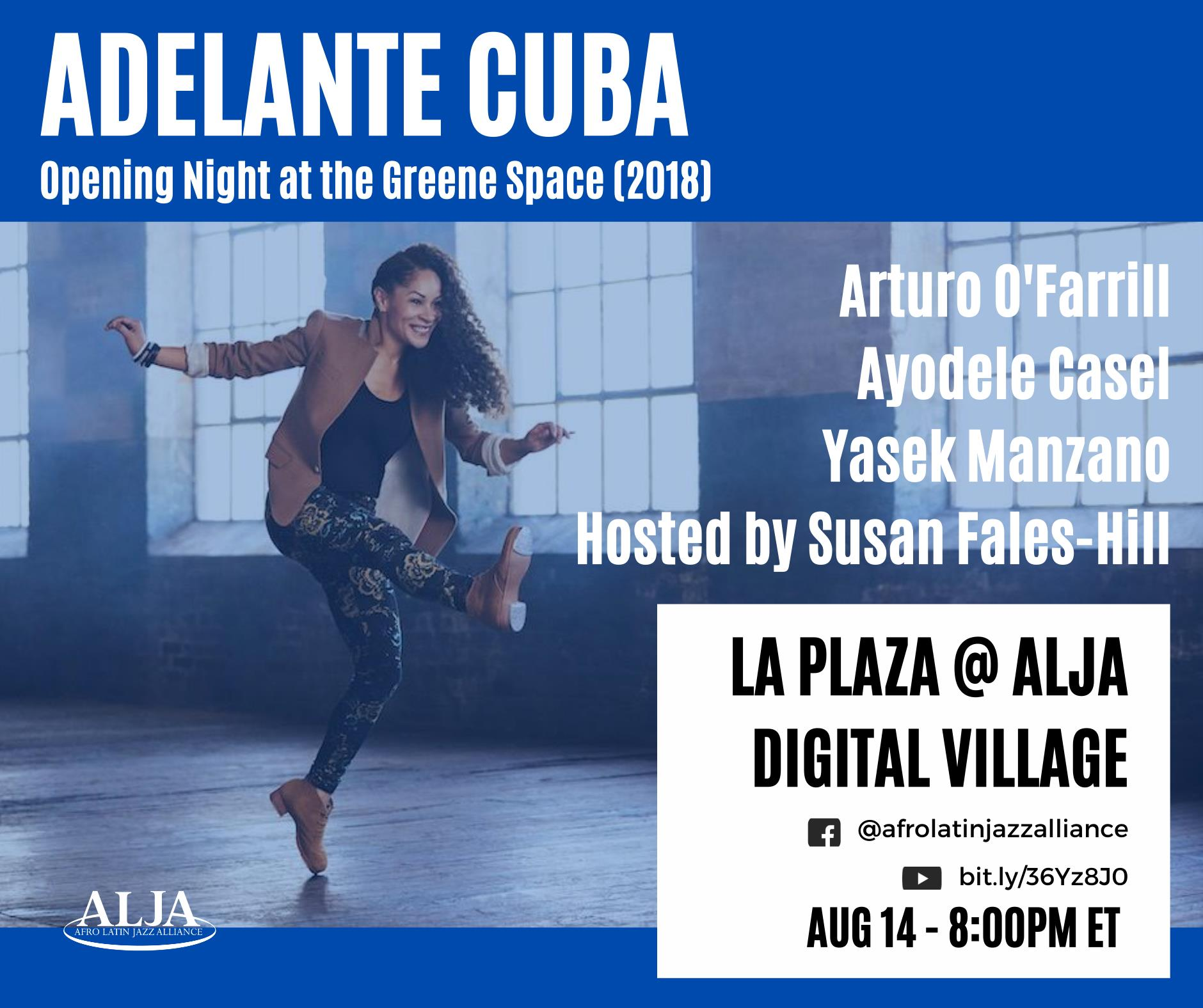 La Plaza @ Digital VillageAdelante, Cuba!Ayodele Casel + Yasek Manzano + Susan Fales-Hill + Arturo O'FarrillFri., Aug. 14 @ 8:00 pm EST